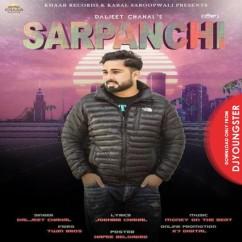 Sarpanchi song download by Daljeet Chahal