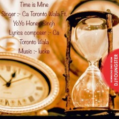 Time Is Mine song download by CA Toronto Wala