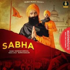 Sabha song download by Kanwar Grewal