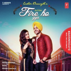 Fire Ho Gya song download by Inder Dosanjh