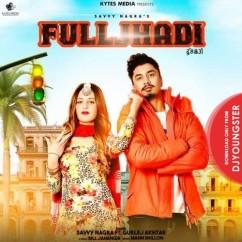 Fulljhadi song download by Savvy Nagra