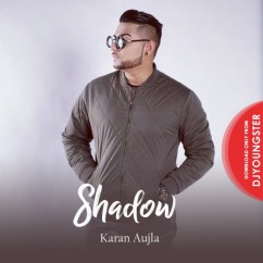 Shadow song download by Karan Aujla