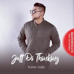 Jatt Di Thinking song download by Karan Aujla