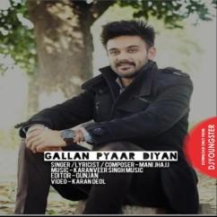 Gallan Pyaar Diyan song download by Mani Jhajj