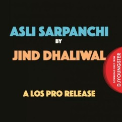 Asli Sarpanchi song download by Jind Dhaliwal