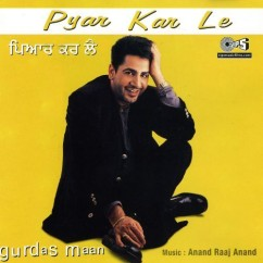 Pyar Kar Le song download by Gurdas Maan