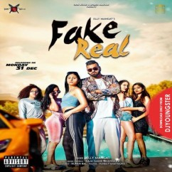Fake Real song download by Elly Mangat
