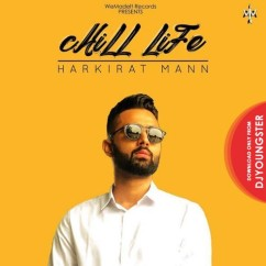 Chill Life song download by Harkirat Maan