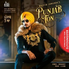 Punjab Ton song download by Rajvir Jawanda