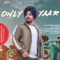 Only Yaar song download by Pawan Gandhi