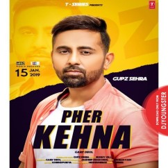 Pher Kehna song download by Gupz Sehra