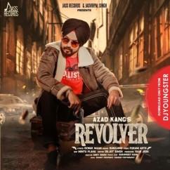 Revolver song download by Azad Kang