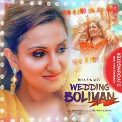 Wedding Boliyan song download by Biba Singh