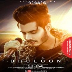 Kaise Bhuloon song download by Gurnazar Chattha