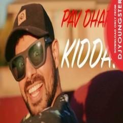 Kidda song download by Pav Dharia