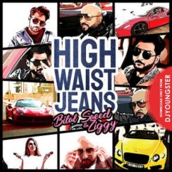 High Waist Jeans song download by Bilal Saeed