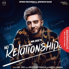 No Relationships song download by Mr Dee