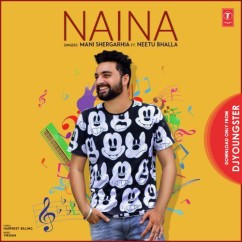 Naina song download by Mani Shergarhia