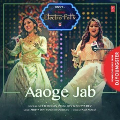 Aaoge Jab Electro Folk song download by Neeti Mohan