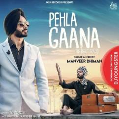 Pehla Gaana song download by Manveer Dhiman