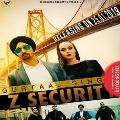 Z Security song download by Gurtaaj Singh