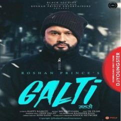 Galti song download by Roshan Prince