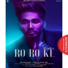 Ro Ro Ke song download by Musahib