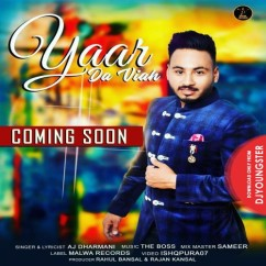 Yaar Da Viah song download by AJ Dharmani