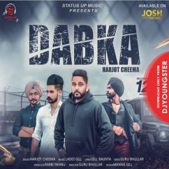 Dabka song download by Harjot Cheema