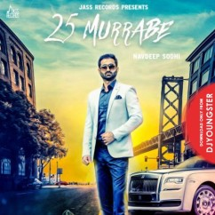 25 Murrabe song download by Navdeep Sodhi