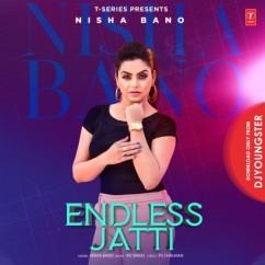 Endless Jatti song download by Nisha Bano