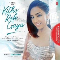 Kithe Reh Gaya song download by Neeti Mohan