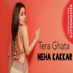 Tera Ghata song download by Neha Kakkar