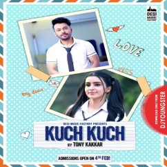 Kuch Kuch song download by Tony Kakkar