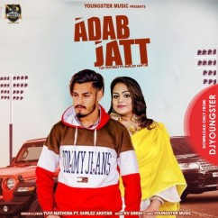 Adab Jatt song download by Yuvi Mathoda