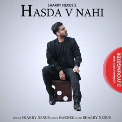Hasda V Nahi song download by Sharry Nexus