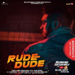Rude Dude song download by Lucky Singh Durgapuria