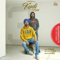 Kudi Nachdi song download by Tejinder
