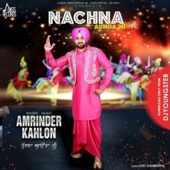 Nachna Aunda Ni song download by Amrinder Kahlon