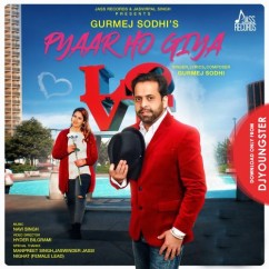Pyaar Ho Giya song download by Gurmej Sodhi