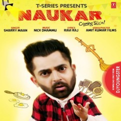 Naukar song download by Sharry Maan
