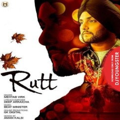 Rutt song download by Mehtab Virk