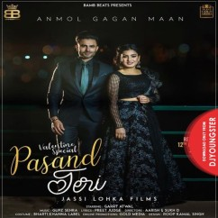 Pasand Teri song download by Anmol Gagan Maan