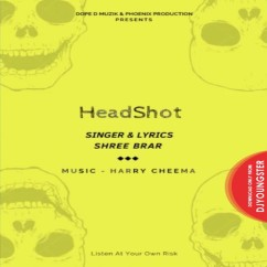 Headshot song download by Shree Brar