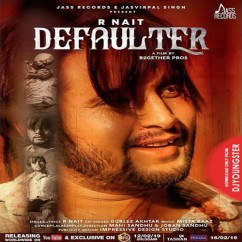 Defaulter song download by R Nait