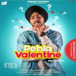 Pehla Valentine song download by Himmat Sandhu