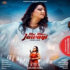 Mai Marr Jawagi song download by Kiran Kaur