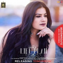 Life Plan song download by Kaur B