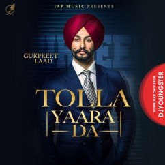 Tolla Yaara Da song download by Gurpreet Laad