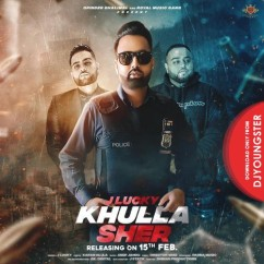 Khulla Sher song download by J Lucky